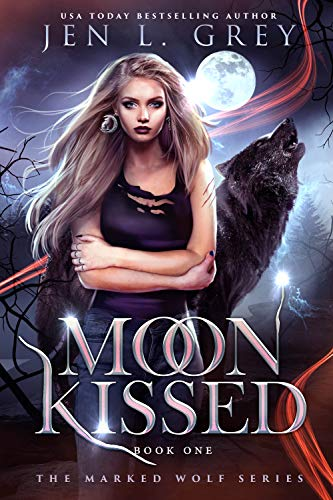 Moon Kissed (The Marked Wolf Series  1)  Grey, Jen L.