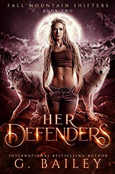 Her Defenders A Rejected Mates Romance (Fall Mountain Shifters  2)  Bailey, G.