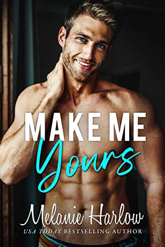 Make Me Yours A Small Town Single Dad Romance -  edition by Harlow, Melanie. Contemporary Romance   @ .
