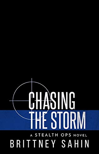 Chasing the Storm (Stealth Ops  10) -  edition by Sahin, Brittney. Romance   @ .