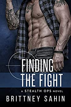 Finding the Fight (Stealth Ops  3) -  edition by Sahin, Brittney. Romance   @ .