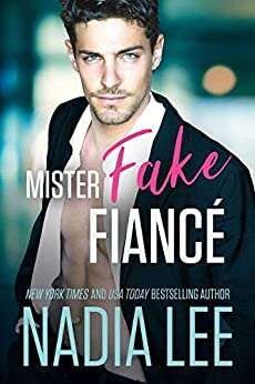 Mister Fake Fiance A Sexy Fake Engagement Romantic Comedy -  edition by Lee, Nadia. Literature & Fiction   @ .
