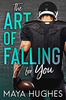 The Art of Falling for You (Falling Trilogy  1) -  edition by Hughes, Maya. Contemporary Romance   @ .