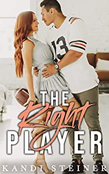 The Right Player A Sports Romance -  edition by Steiner, Kandi. Contemporary Romance   @ .