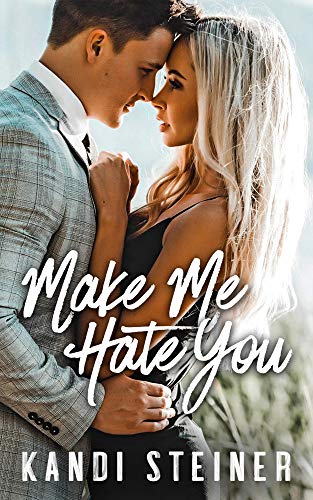 Make Me Hate You A Best Friend's Brother Romance -  edition by Steiner, Kandi. Contemporary Romance   @ .