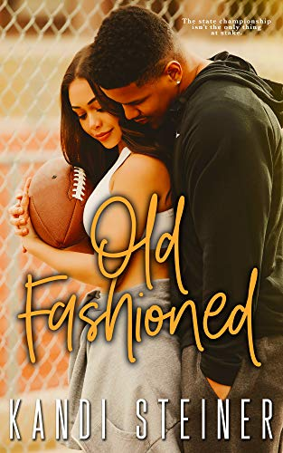 Old Fashioned A Small Town Sports Romance (Becker Brothers) -  edition by Steiner, Kandi. Contemporary Romance   @ .