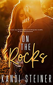 On the Rocks A Small Town Romance (Becker Brothers  1) -  edition by Steiner, Kandi. Contemporary Romance   @ .