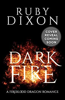 Dark Fire A Fireblood Dragon Romance -  edition by Dixon, Ruby. Paranormal Romance   @ .