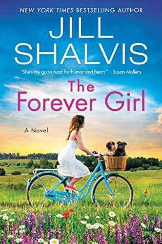 The Forever Girl A Novel (The Wildstone Series  6)  Shalvis, Jill