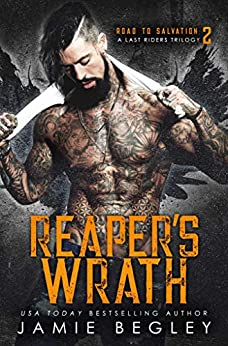 Reaper's Wrath A Last Riders Trilogy (Road to Salvation  2) -  edition by Begley, Jamie. Contemporary Romance   @ .