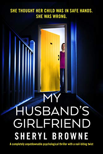 My Husband's Girlfriend A completely unputdownable psychological thriller with a nail-biting twist  Browne, Sheryl