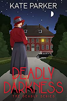 Deadly Darkness A World War II Mystery (Deadly Series  6) -  edition by Parker, Kate. Mystery, Thriller & Suspense   @ .