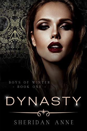 Dynasty An Enemies to Lovers Reverse Harem Romance (Boys Of Winter  1) -  edition by Anne, Sheridan. Romance   @ .