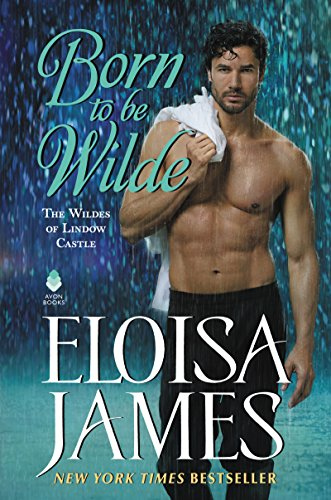 Born to Be Wilde The Wildes of Lindow Castle -  edition by James, Eloisa. Romance   @ .