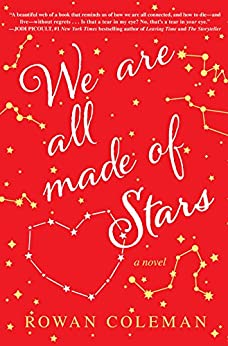 We Are All Made of Stars A Novel -  edition by Coleman, Rowan. Literature & Fiction   @ .
