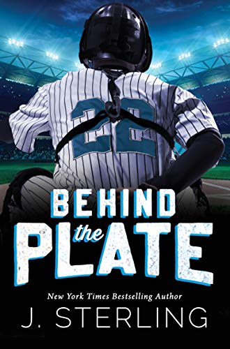 Behind the Plate A New Adult Sports Romance (The Boys of Baseball  2) -  edition by Sterling, J.. Literature & Fiction   @ .