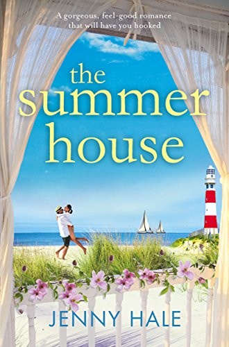 The Summer House A gorgeous feel good romance that will have you hooked  Hale, Jenny