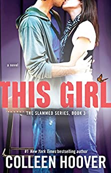 This Girl A Novel (Slammed  3) -  edition by Hoover, Colleen. Literature & Fiction   @ .