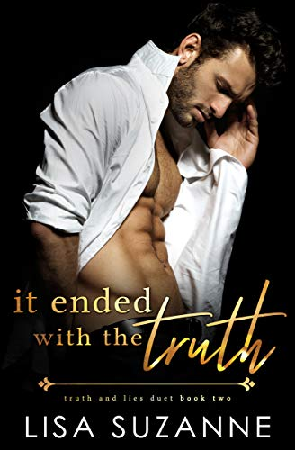 It Ended with the Truth An Enemies to Lovers Romance (Truth and Lies Duet  2) -  edition by Suzanne, Lisa. Literature & Fiction   @ .