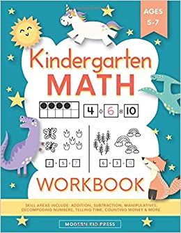 Kindergarten Math Work Kindergarten and 1st Grade Work Age 5-7 | Homeschool Kindergarteners | Addition and Subtraction Activities + Worksheets (Homeschooling Activity ) Press, Modern Kid 9781948209939