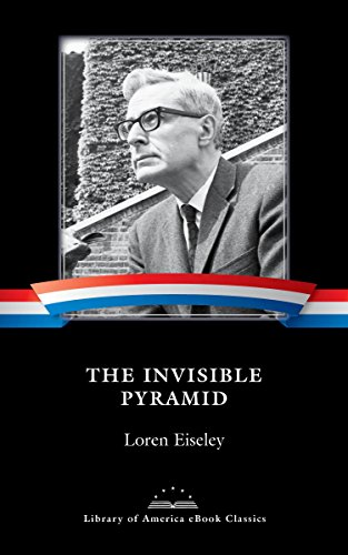 The Invisible Pyramid A Library of America  Classic, Eiseley, Loren, Cronon, William -