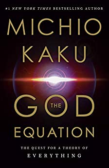 The God Equation The Quest for a Theory of Everything, Kaku, Michio -