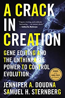 A Crack in Creation Gene Editing and the Unthinkable Power to Control Evolution Illustrated, Doudna, Jennifer A., Sternberg, Samuel H. -