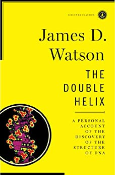 The Double Helix A Personal Account of the Discovery of the Structure of DNA  Watson, James D.
