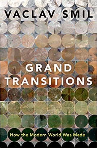 Grand Transitions How the Modern World Was Made, Smil, Vaclav -