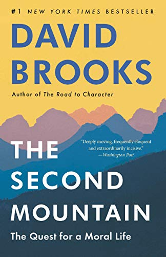 The Second Mountain The Quest for a Moral Life -  edition by Brooks, David. Politics & Social Sciences   @ .