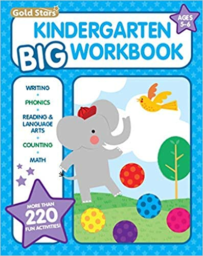 Kindergarten Big Work Ages 5 -6 220+ Activities, Writing, Phonics, Reading & Language Arts, Counting and Math (Gold Stars Series) Gold Stars 9781680526929