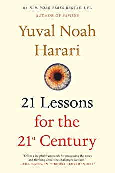 21 Lessons for the 21st Century -  edition by Harari, Yuval Noah. Politics & Social Sciences   @ .