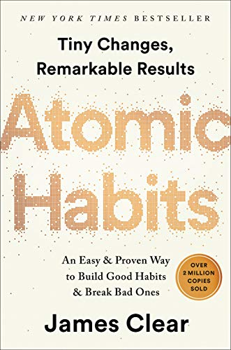 Atomic Habits An Easy & Proven Way to Build Good Habits & Break Bad Ones -  edition by Clear, James. Health, Fitness & Dieting   @ .