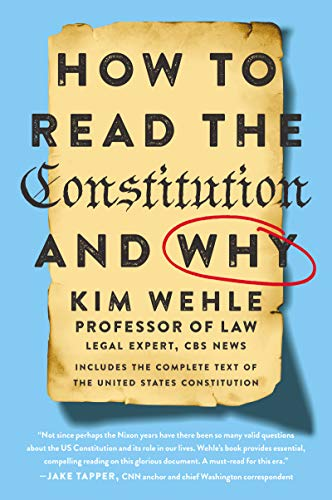 How to Read the Constitution--and Why  Wehle, Kim