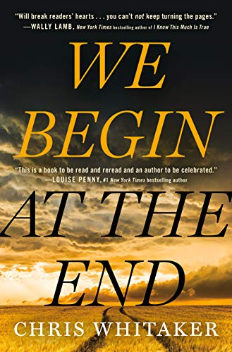 We Begin at the End -  edition by Whitaker, Chris. Literature & Fiction   @ .