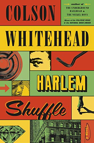 Harlem Shuffle A Novel -  edition by Whitehead, Colson. Literature & Fiction   @ .