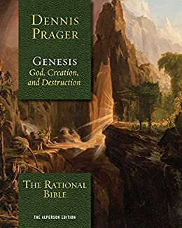 The Rational Bible Genesis -  edition by Prager, Dennis. Religion & Spirituality   @ .