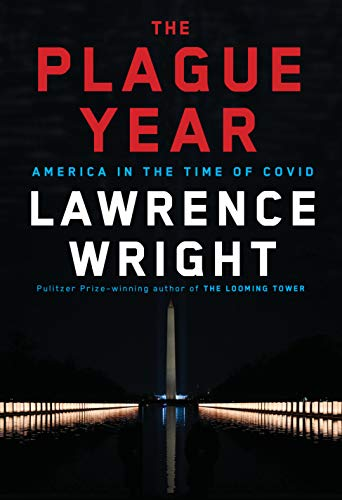 The Plague Year America in the Time of Covid  Wright, Lawrence