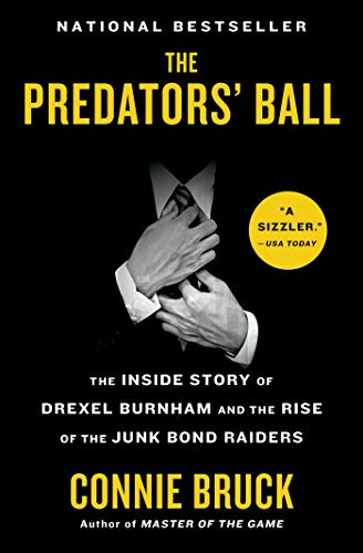 The Predators' Ball The Inside Story of Drexel Burnham and the Rise of the JunkBond  Bruck, Connie