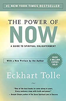The Power of Now A Guide to Spiritual Enlightenment -  edition by Tolle, Eckhart. Religion & Spirituality   @ .