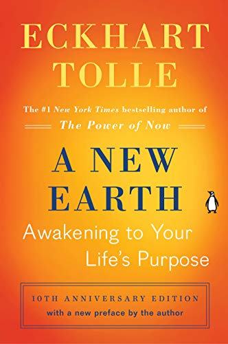 A New Earth Awakening to Your Life's Purpose -  edition by Tolle, Eckhart. Religion & Spirituality   @ .