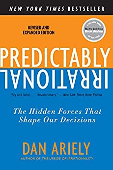 Predictably Irrational, Revised and Expanded Edition The Hidden Forces That Shape Our Decisions  Ariely, Dan