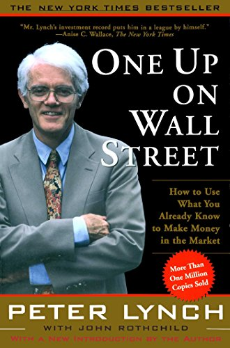 One Up On Wall Street How To Use What You Already Know To Make Money In  Lynch, Peter