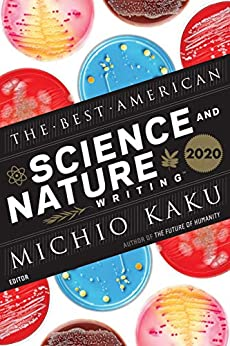 The Best American Science and Nature Writing 2020 (The Best American Series ®)  Kaku, Michio, Green, Jaime