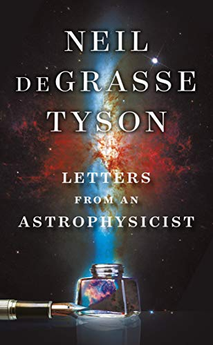 Letters from an Astrophysicist  deGrasse Tyson, Neil