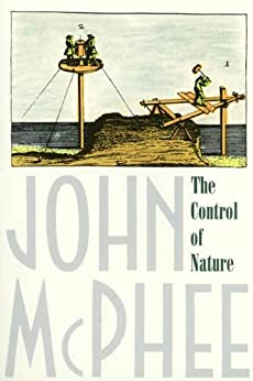 The Control of Nature -  edition by McPhee, John. Politics & Social Sciences   @ .