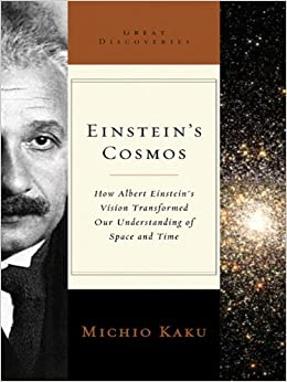 Einstein's Cosmos How Albert Einstein's Vision Transformed Our Understanding of Space and Time (Great Discoveries), Kaku, Michio -