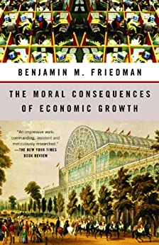 The Moral Consequences of Economic Growth -  edition by Friedman, Benjamin M.. Politics & Social Sciences   @ .