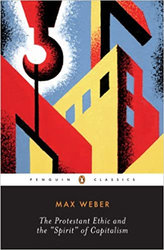 The Protestant Ethic and the Spirit of Capitalism and Other Writings (Penguin Twentieth-Century Classics) -  edition by Weber, Max, Baehr, Peter, Wells, Gordon C., Baehr, Peter, Wells, Gordon C.. Religion & Spirituality   @ .