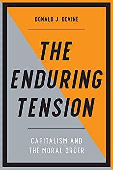 The Enduring Tension Capitalism and the Moral Order -  edition by Devine, Donald J.. Politics & Social Sciences   @ .